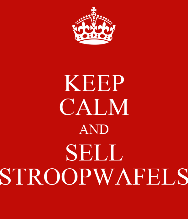 KEEP CALM AND SELL STROOPWAFELS