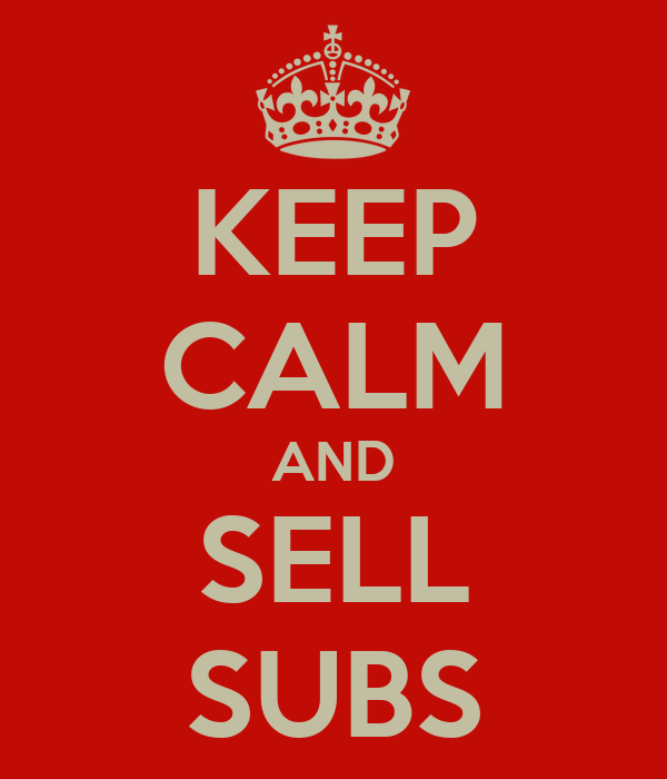 KEEP CALM AND SELL SUBS