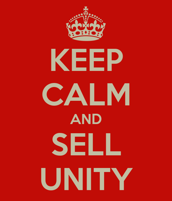 KEEP CALM AND SELL UNITY
