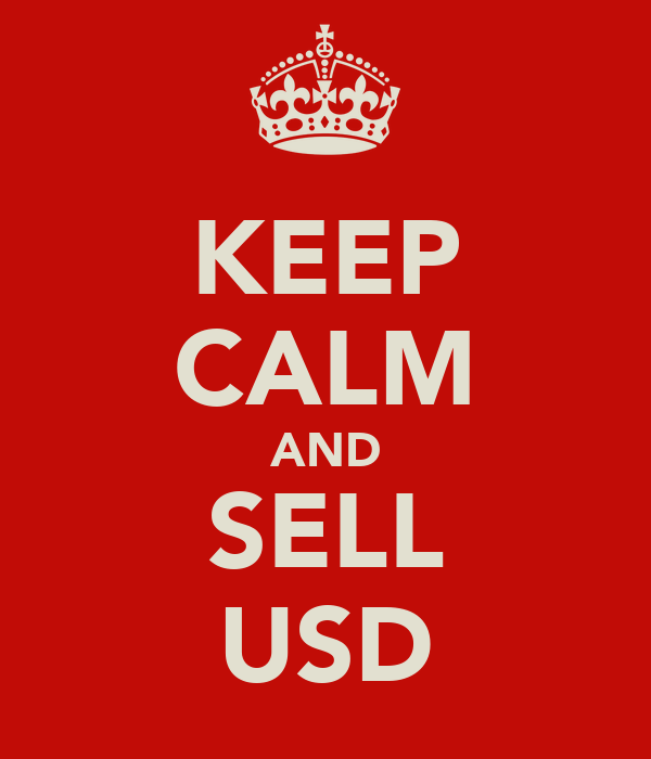 KEEP CALM AND SELL USD