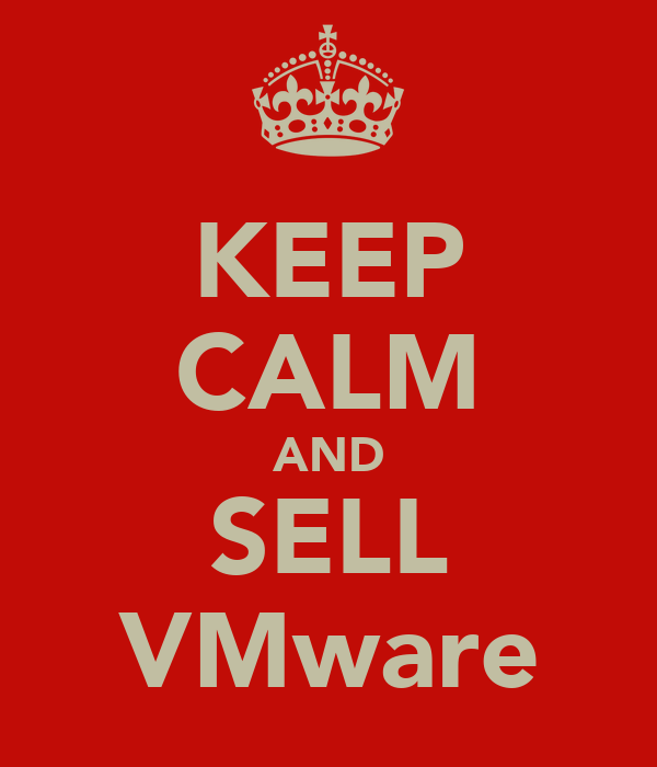 KEEP CALM AND SELL VMware