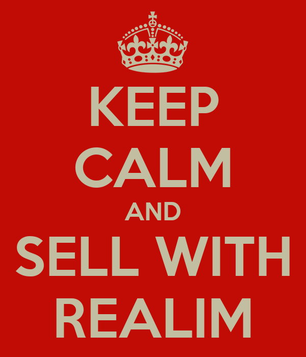 KEEP CALM AND SELL WITH REALIM