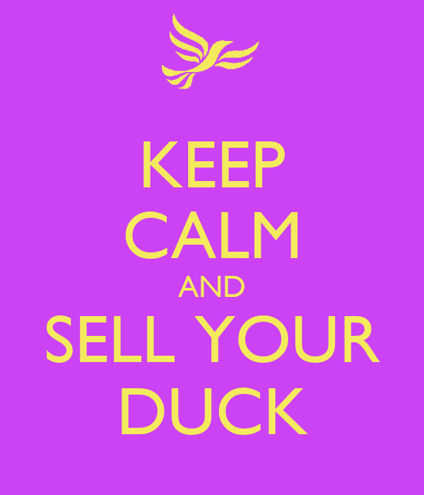 KEEP CALM AND SELL YOUR DUCK
