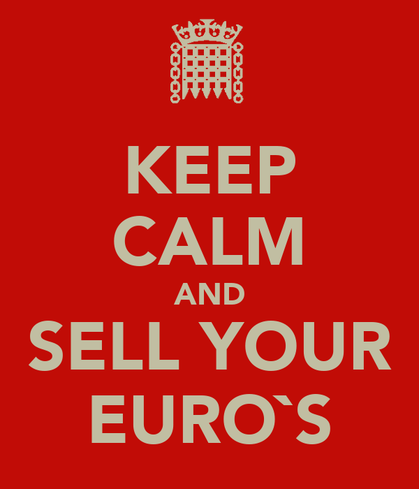 KEEP CALM AND SELL YOUR EURO`S