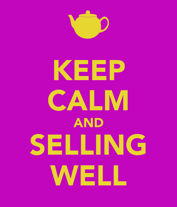 KEEP CALM AND SELLING WELL