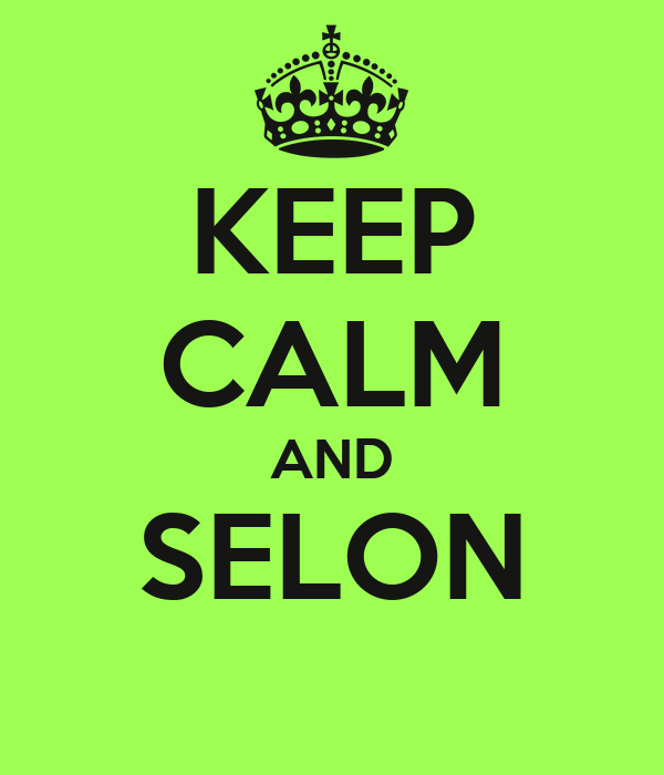 KEEP CALM AND SELON