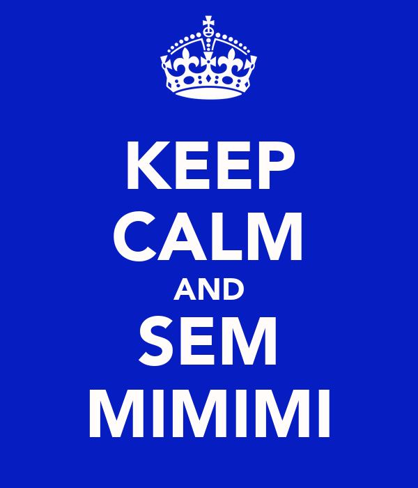 KEEP CALM AND SEM MIMIMI