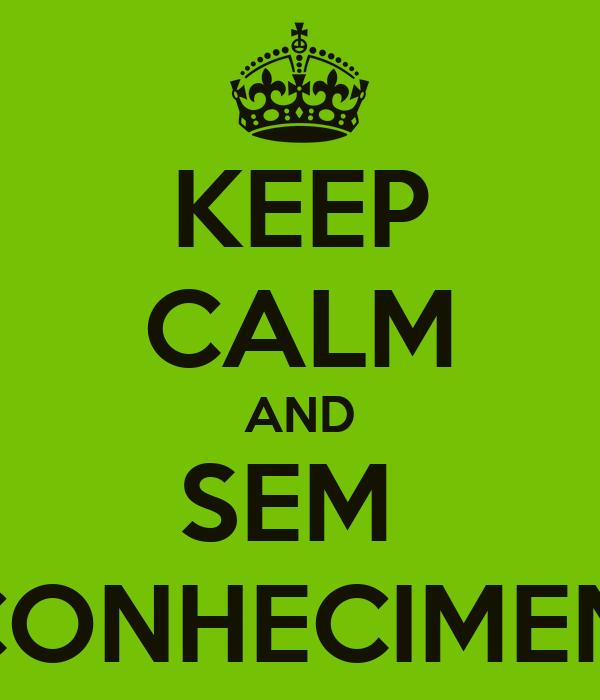 KEEP CALM AND SEM  RECONHECIMENTO