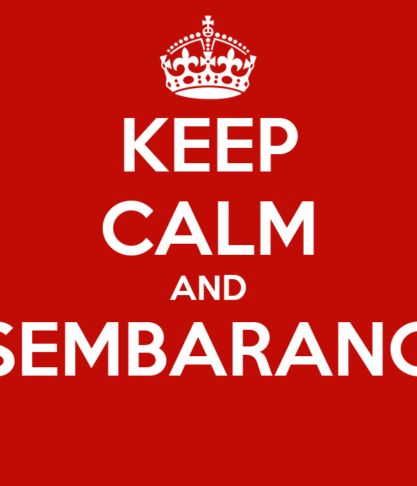 KEEP CALM AND SEMBARANG
