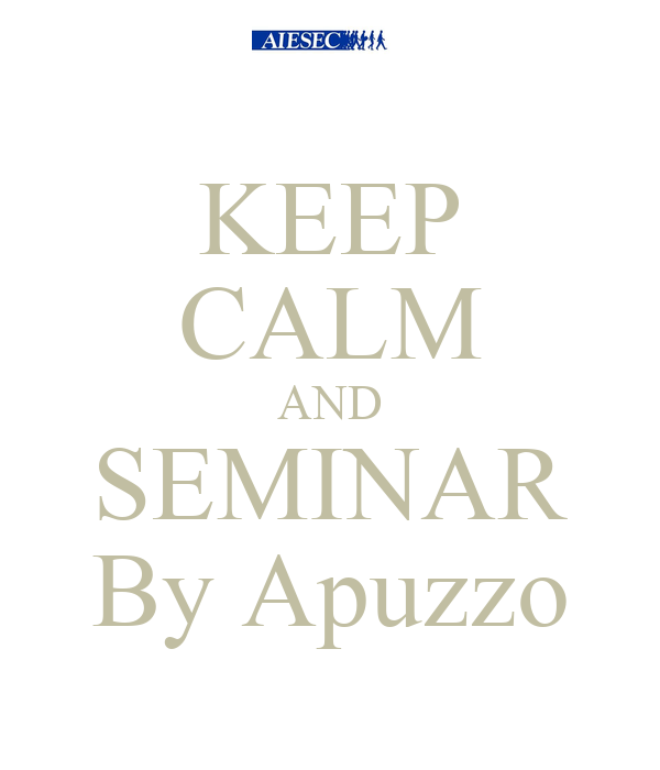 KEEP CALM AND SEMINAR By Apuzzo