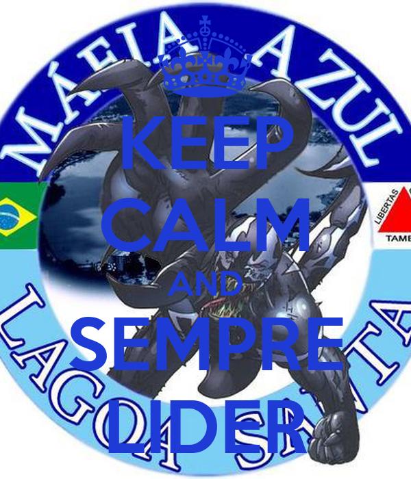 KEEP CALM AND SEMPRE LIDER