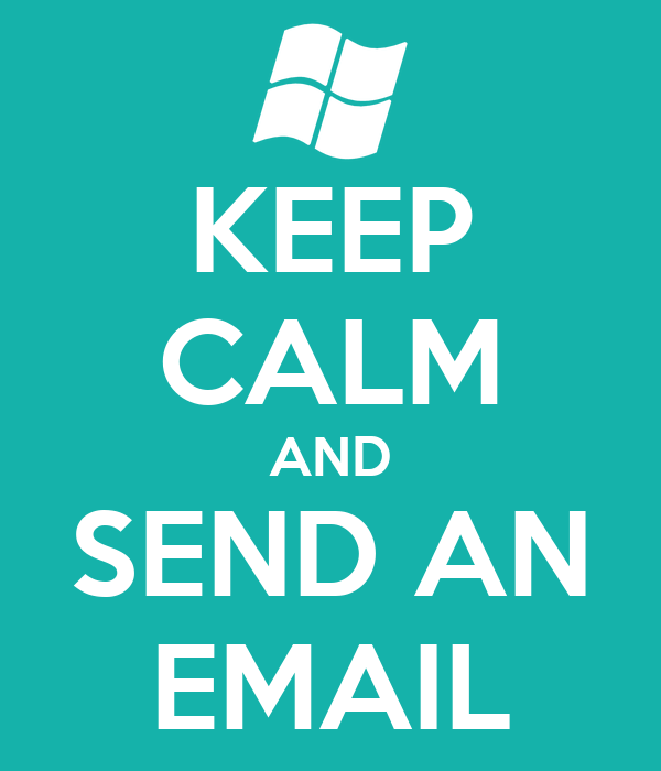 KEEP CALM AND SEND AN EMAIL
