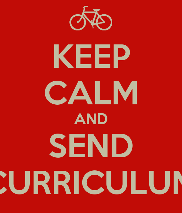 KEEP CALM AND SEND CURRICULUM