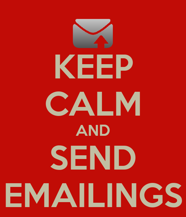 KEEP CALM AND SEND EMAILINGS