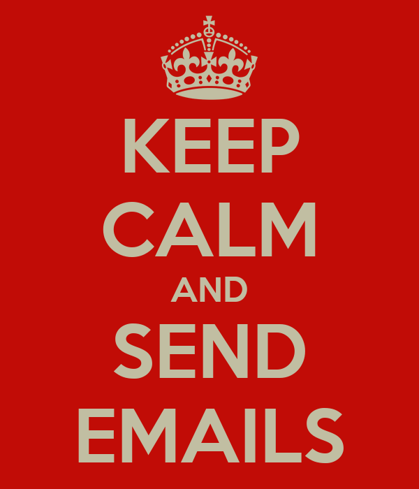 KEEP CALM AND SEND EMAILS