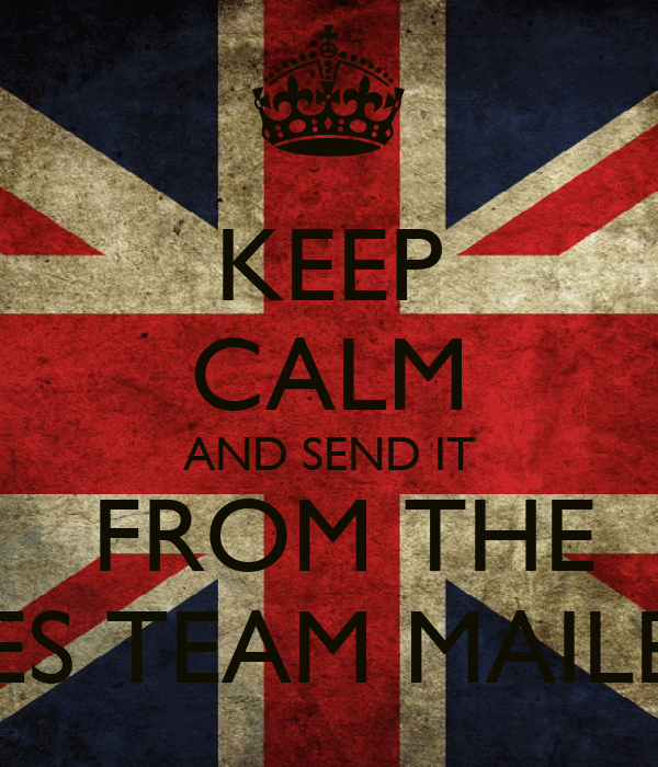 KEEP CALM AND SEND IT  FROM THE SALES TEAM MAILBOX