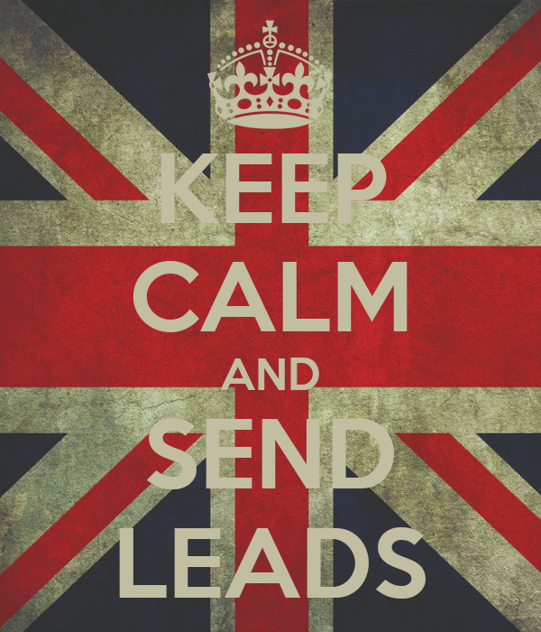KEEP CALM AND SEND LEADS