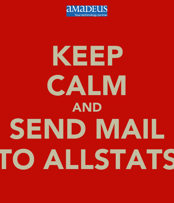 KEEP CALM AND SEND MAIL TO ALLSTATS