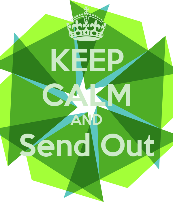 KEEP CALM AND Send Out