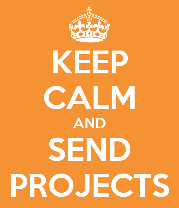 KEEP CALM AND SEND PROJECTS