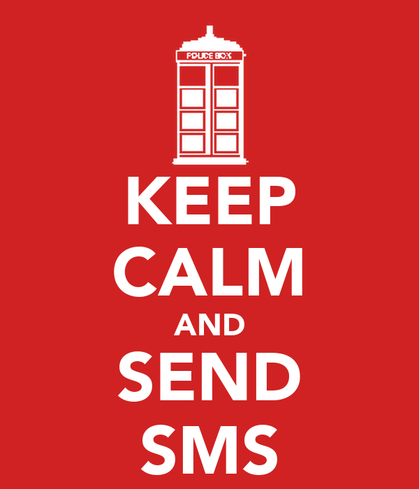 KEEP CALM AND SEND SMS