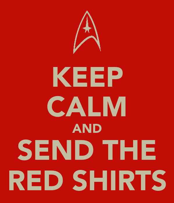 KEEP CALM AND SEND THE RED SHIRTS
