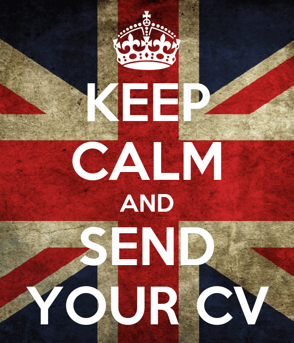 KEEP CALM AND SEND YOUR CV