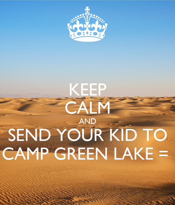 keep calm and send your kid to camp green lake poster stanley
