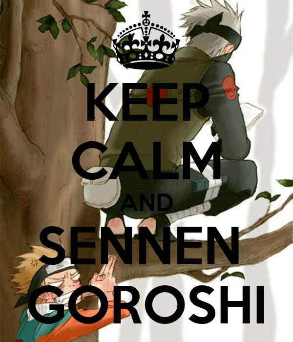 KEEP CALM AND SENNEN  GOROSHI