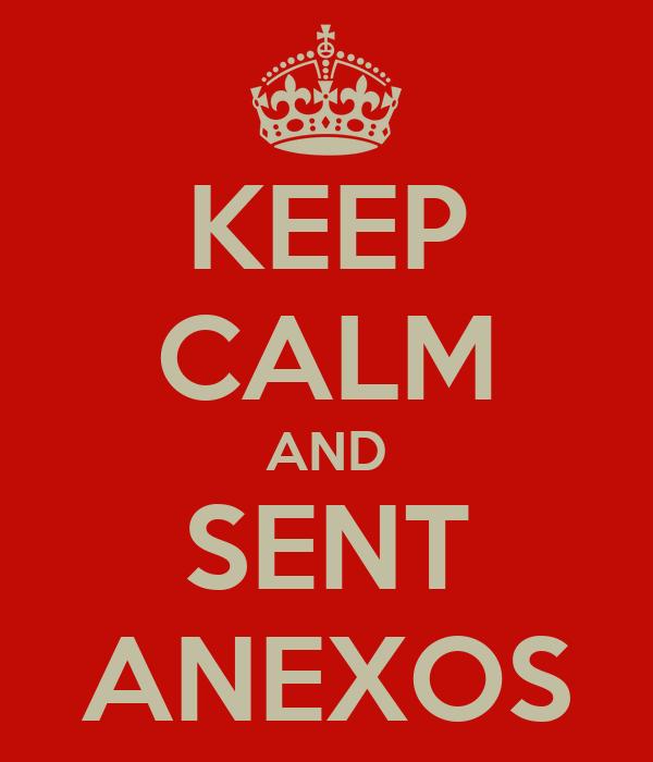 KEEP CALM AND SENT ANEXOS