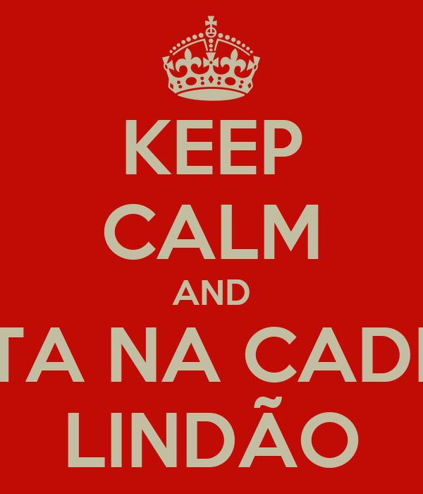 KEEP CALM AND SENTA NA CADEIRA LINDÃO