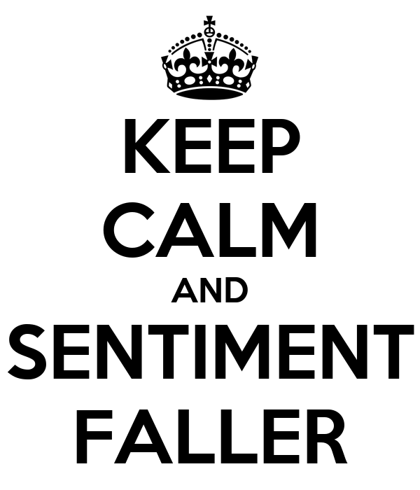 KEEP CALM AND SENTIMENT FALLER