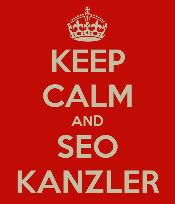 KEEP CALM AND SEO KANZLER