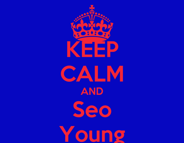 KEEP CALM AND Seo Young