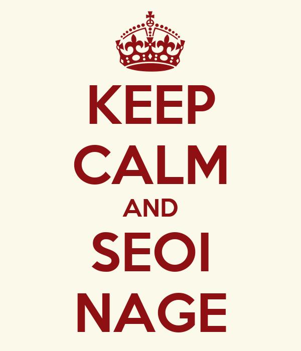 KEEP CALM AND SEOI NAGE