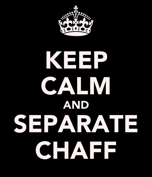 KEEP CALM AND SEPARATE CHAFF