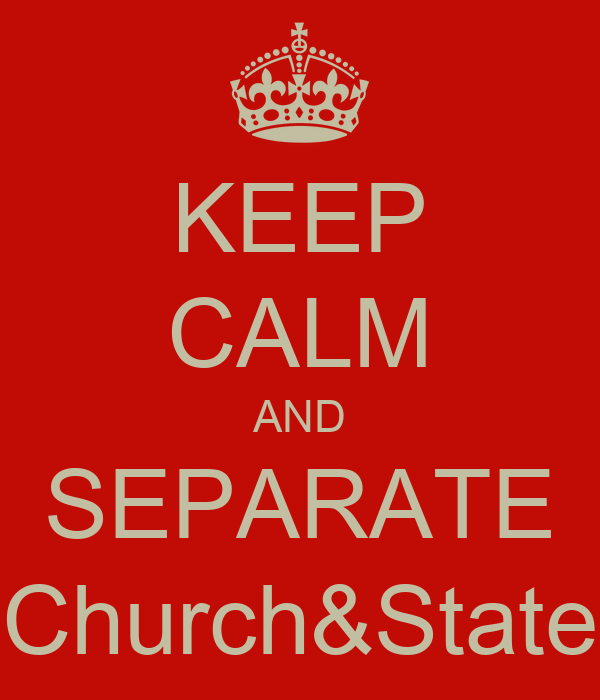 KEEP CALM AND SEPARATE Church&State