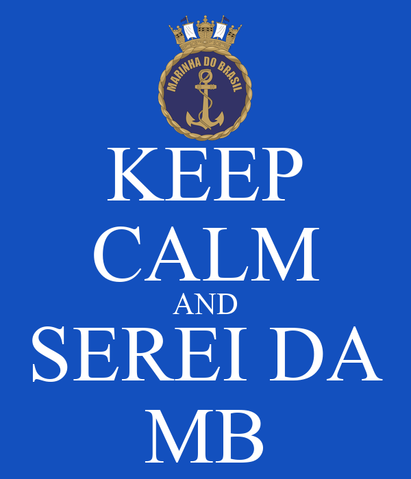KEEP CALM AND SEREI DA MB
