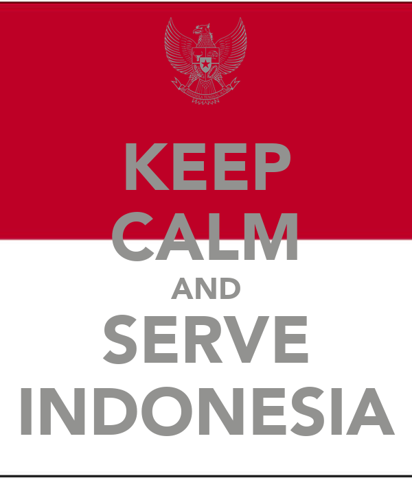 KEEP CALM AND SERVE INDONESIA