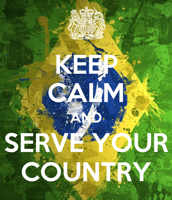 KEEP CALM AND SERVE YOUR COUNTRY