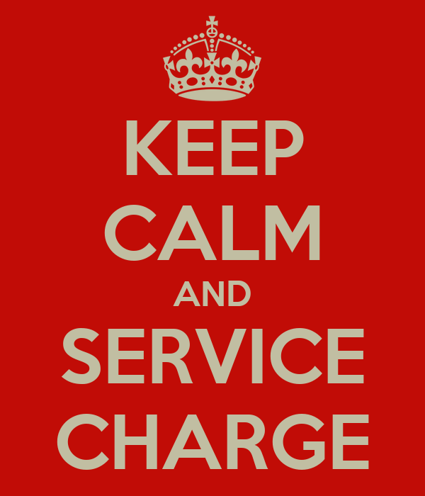 KEEP CALM AND SERVICE CHARGE