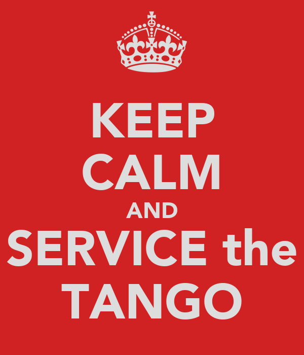KEEP CALM AND SERVICE the TANGO
