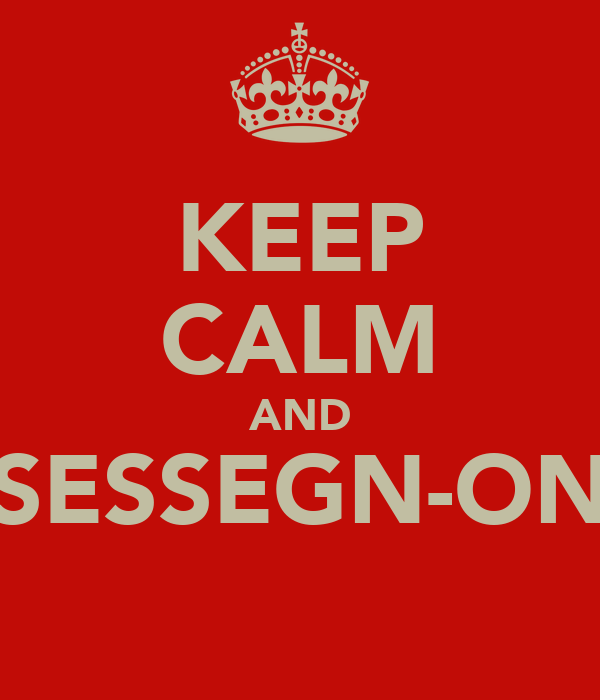 KEEP CALM AND SESSEGN-ON