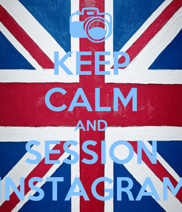 KEEP CALM AND SESSION INSTAGRAM