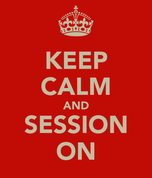 KEEP CALM AND SESSION ON