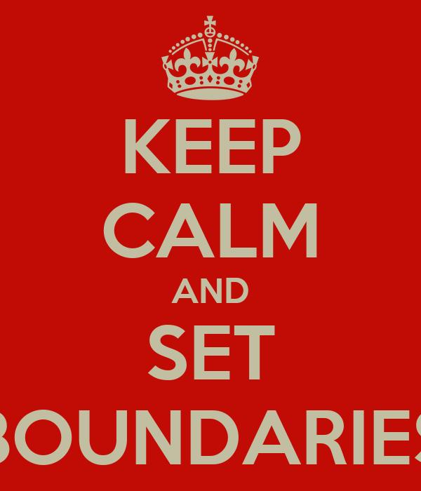KEEP CALM AND SET BOUNDARIES