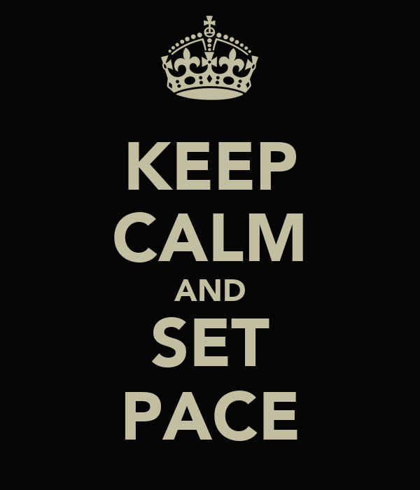 KEEP CALM AND SET PACE