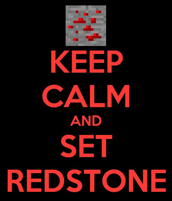 KEEP CALM AND SET REDSTONE