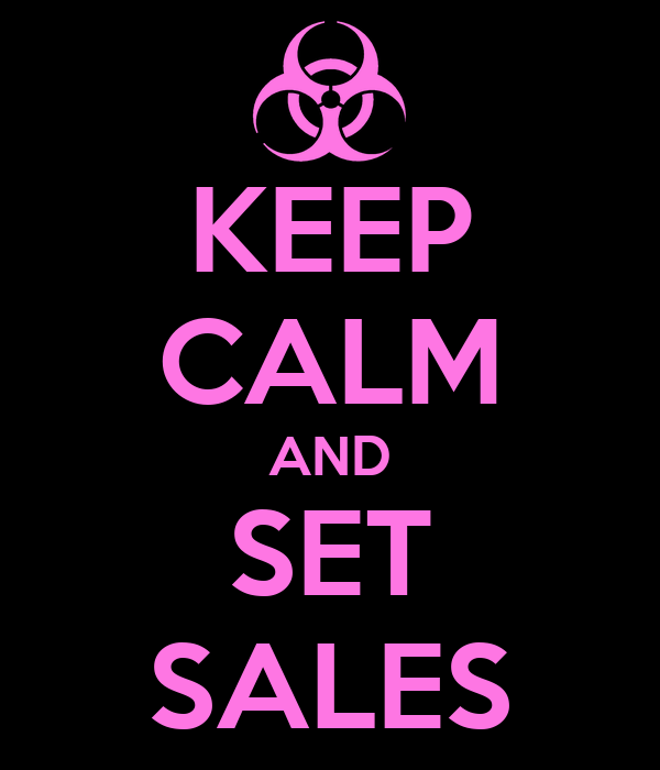 KEEP CALM AND SET SALES