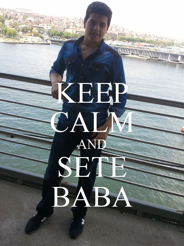 KEEP CALM AND SETE BABA